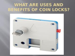 What are uses and benefits of Coin Locks.pptx