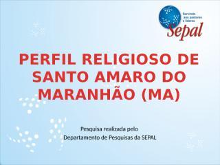 Perfil Religioso de Santo Amaro do Maranhão.pptx