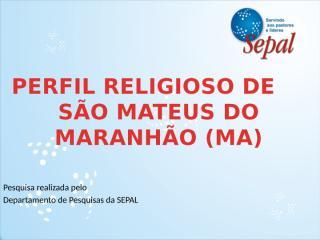 Perfil Religioso de São Mateus do Maranhão.pptx