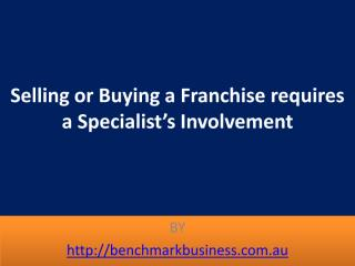 Selling or Buying a Franchise requires a Specialist's Involvement.pdf