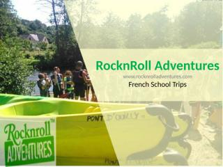 Rocking French School Trips.pptx