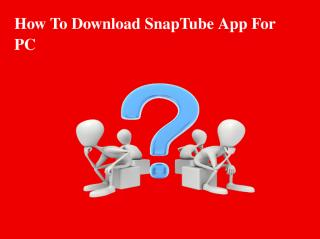 How To Download SnapTube App For PC.pdf