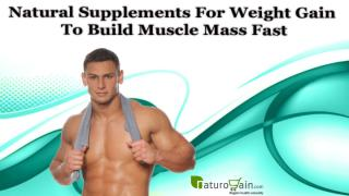 Natural Supplements For Weight Gain To Build Muscle Mass Fast.pptx