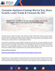 Consumer Appliance Coatings Market Size, Share, Growth, Latest Trends & Forecasts By 2025.pdf
