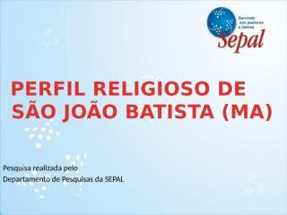 Perfil Religioso de São João Batista.pptx