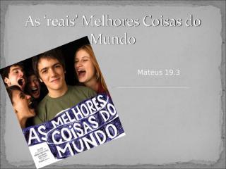 97 - As 'reais' Melhores Coisas do Mundo 2.ppt